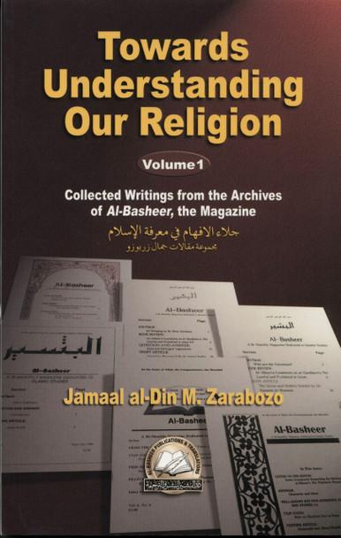 Towards Understanding Our Religion Volume 1