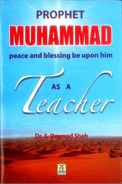 Prophet Muhammad صلی الله علیه وآله وسلم As A Teacher