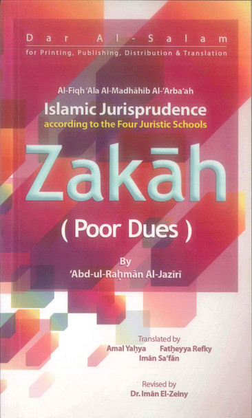 Islamic jurisprudence according to the four juistic Schools Zakah (poor Dues)