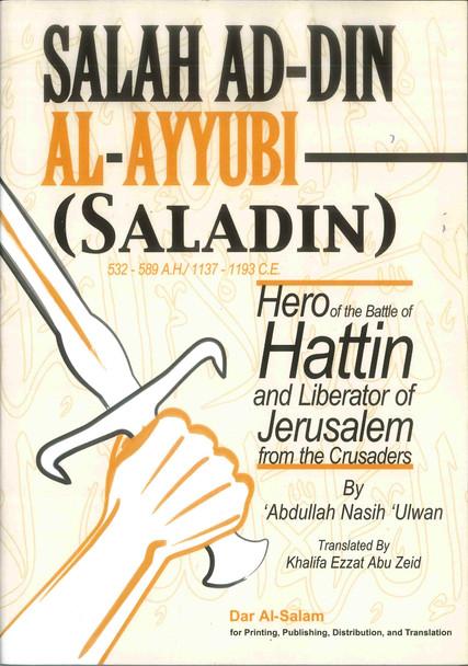 Salah Ad Din Al Ayyubi : Saladin