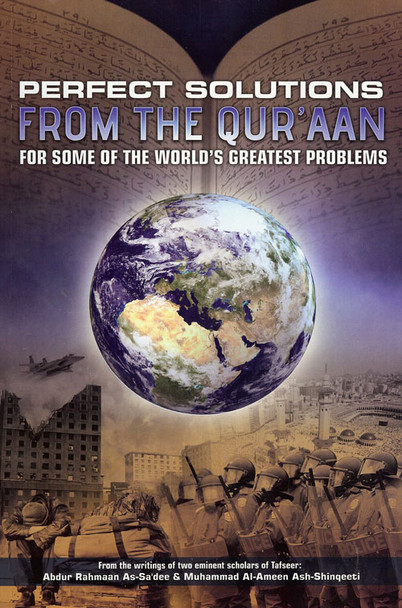 PERFECT SOLUTIONS FROM THE QURAN FOR SOME OF THE WORLD'S GREATEST PROBLEMS