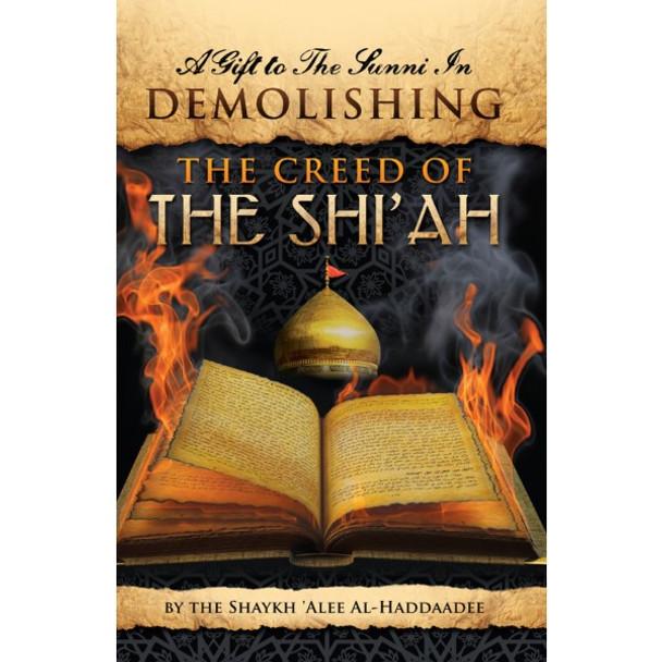 A GIFT TO THE SUNNI IN DEMOLISHING THE CREED OF THE SHIAH