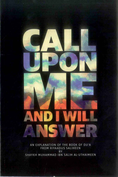 CALL UPON ME AND I WILL ANSWER