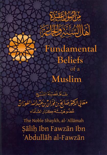Fundamental Beliefs Of A Muslim