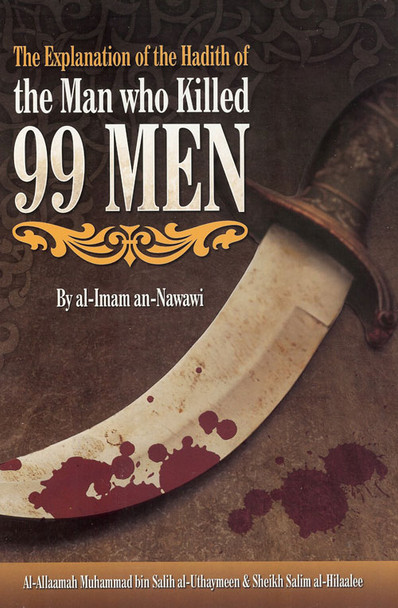 The Explanation of the Hadith of the Man Who Killed 99 Men