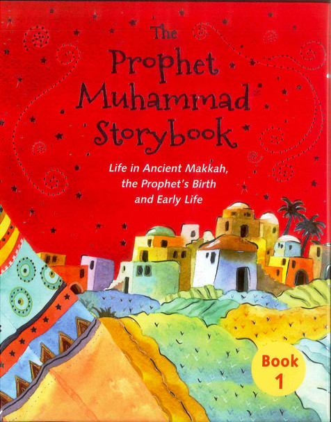 The Prophet Muhammad Storybook – 1