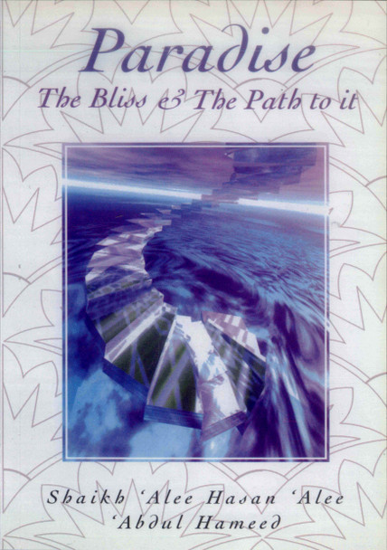 Paradise : The Bliss & The Path to it