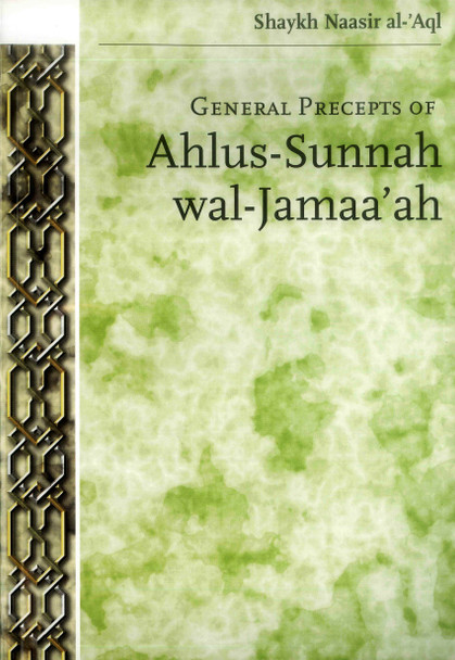 General Precepts of Ahlus-Sunnah wal-Jamaa'ah