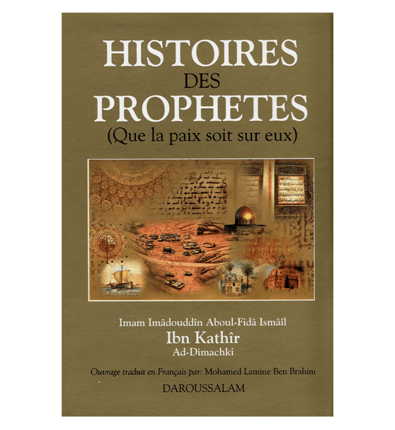 Stories Of The Prophets.Histories Des Prophets (Que la paix soit sur eux)(French)