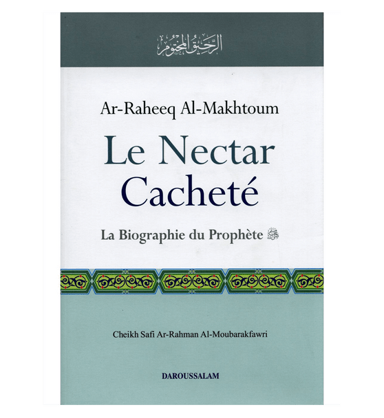 Sealed Nectar : French / La Biographie du Prophete