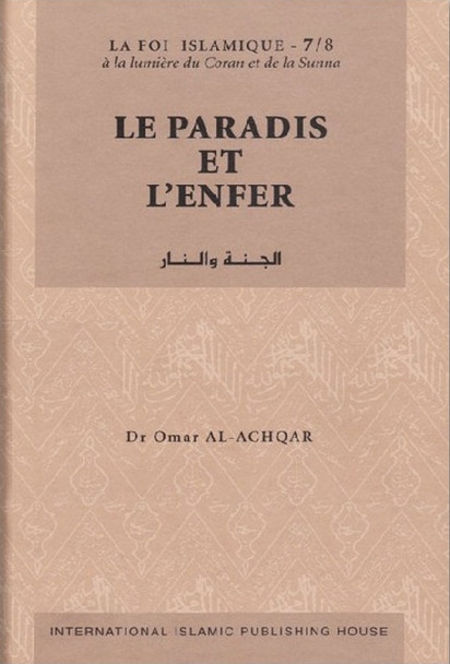 Paradise and Hell LE PARADIS ET L'ENFER - SÉRIE: LA FOI ISLAMIQUE (FRENCH)