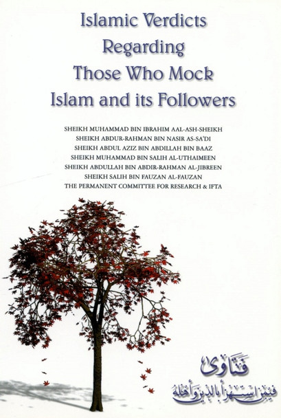 Islamic Verdicts Regarding Those Who Mock Islam and its Followers