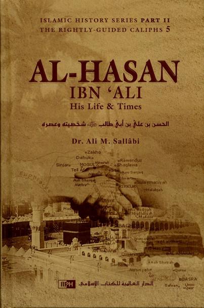 Al - Hasan Ibn Ali His Life & Times