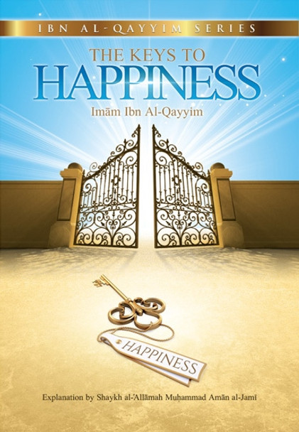 The keys to happiness (ibn Al-Qayyim series) explained by Muhammad Al-Jamee