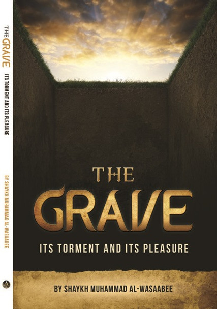 The Grave : Its Torment And Its Pleasure