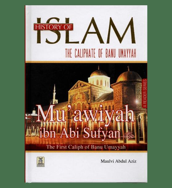 History of Islam : Muawiyah ibn Abi Sufyan R.A