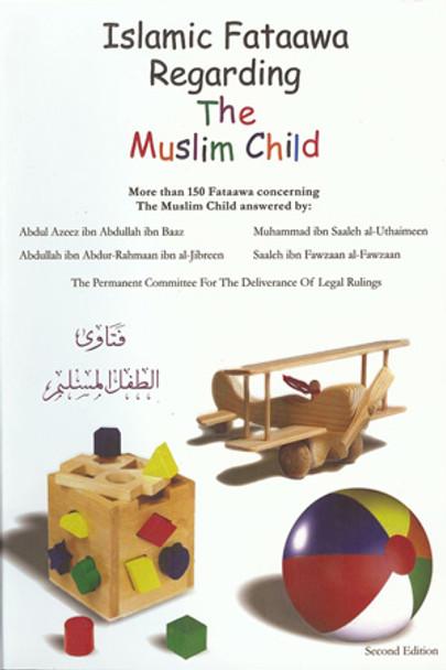 Islamic Fataawa regarding the Muslim child