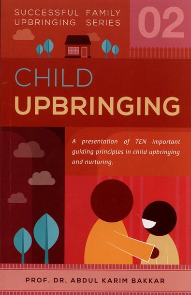 Child Upbringing (Successful Family Upbringing Series 02)