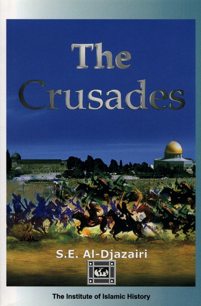 The Crusades by S.E. Al-Djazairi