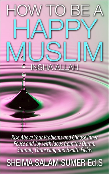 How to be a Happy Muslim