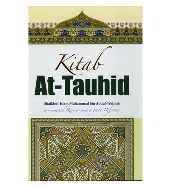 KItab At Tauhid(a renowned reviver and a great reformer)