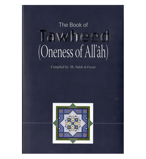 The Book Of Tawheed (Oneness of Allah)