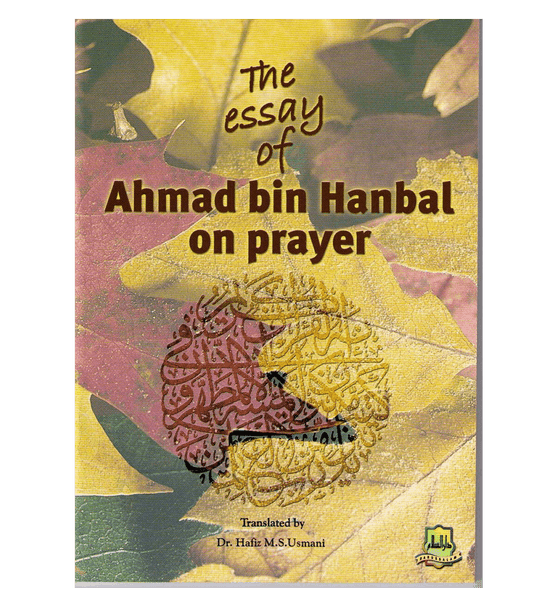The Essay Of Ahmad bin Hanbal On Prayer