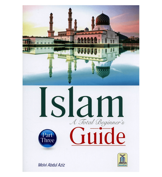 Islam A Total Beginners Guide Part Three