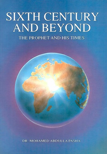Sixth Century And Beyond (The Prophet And His Time)