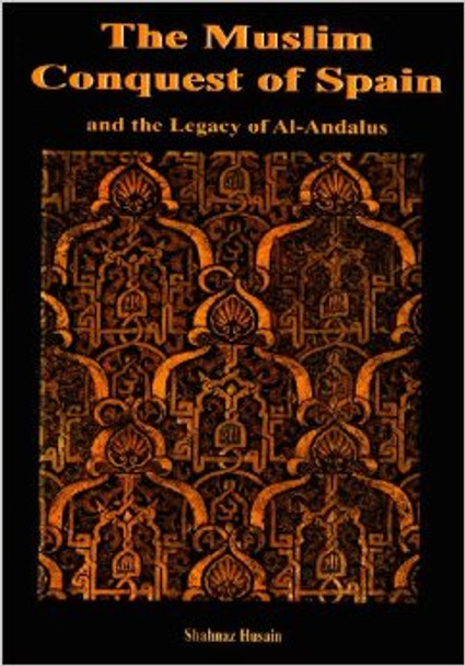 The Muslim Conquest Of Spain (And The Legacy Of Al Andalus)