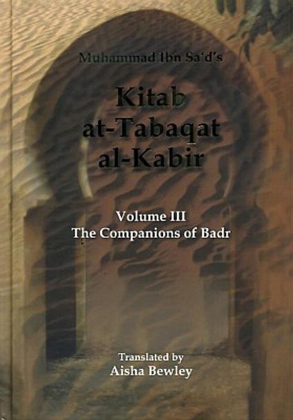 Kitab At Tabaqat Al Kabir (The companions of badr vol3)