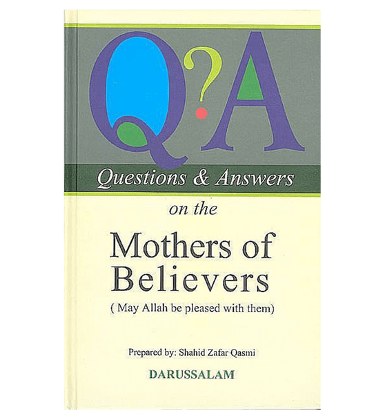 Questions & Answers on the Mothers of The Believers