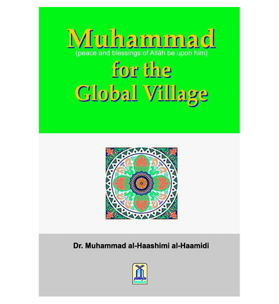 Muhammad(PBUH) for the Global Village