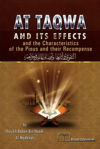 At Taqwa and Its Effects (the Characteristics of the Pious and their Recompense)