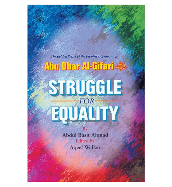 Struggle for Equality(Abu Dhar Al-Gifari) Golden series of Companions