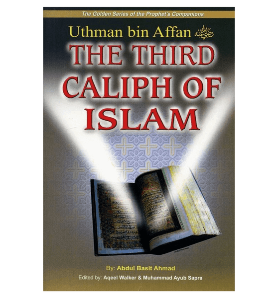 Uthman bin Affan (The Third Caliph of Islam)The Golden series Of The Prophet's companions