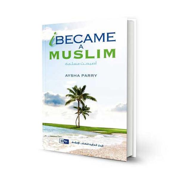 I Became a Muslim