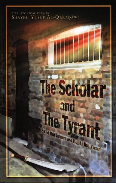 The Scholar and the Tyrant Historical Play Sa'id Ibn Jubayr and Hajjaj ibn Yusuf