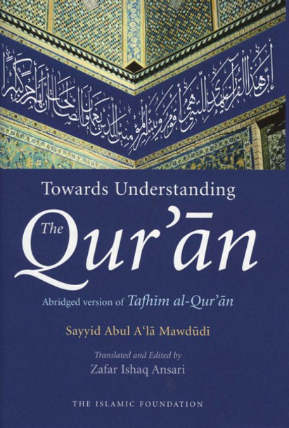 Towards Understanding the Quran Abridged Version of Tafhim al Quran