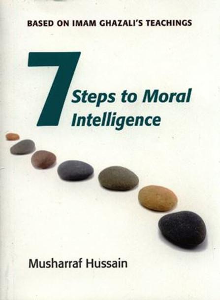 Seven Steps to Moral Intelligence(Based On Imam Ghazal's Techings)