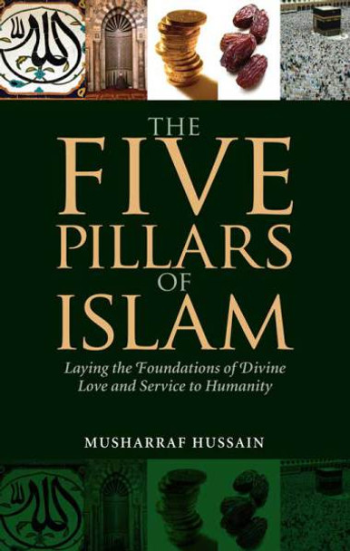 The Five Pillars Of Islam(Laying the Foundation of Divine Love)