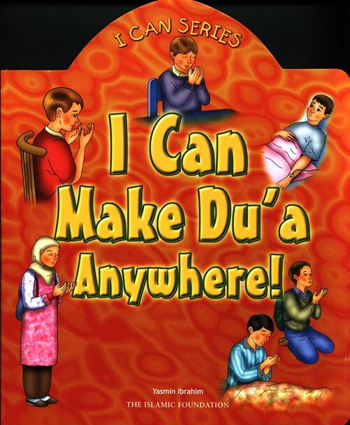 I Can Make Dua Anywhere  (I can series)