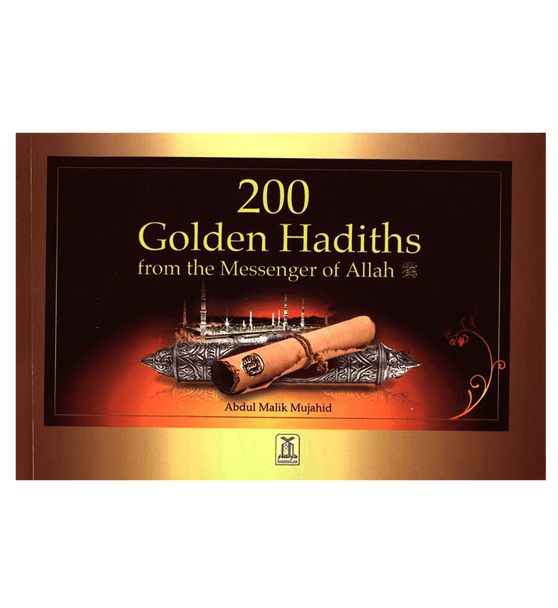 200 Golden Hadiths From the Messenger of Allah