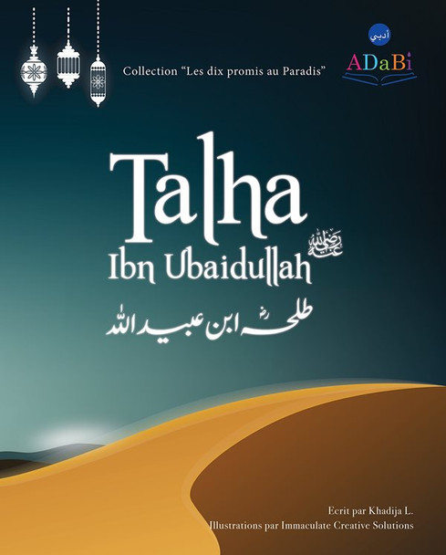 "Talha Ibn Ubaidullah ""The Ten Promised Paradise"""