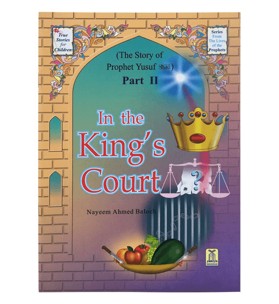 "The Story of Prophet Yusuf Part II ""In The King's Court"""