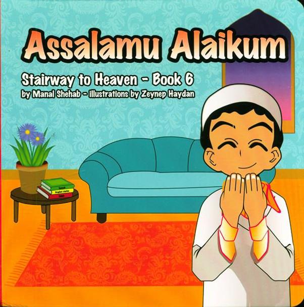 Assalamu Alaikum - Book 6 (Stairway to Heaven)