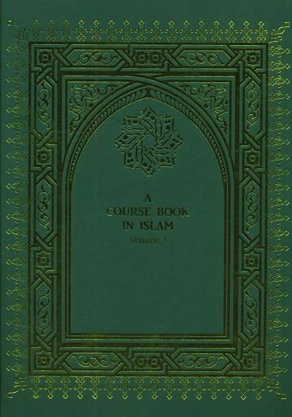 A Course Book in Islam (Vol 1)
