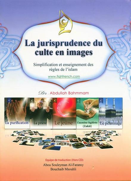 (French)La jurisprudence du culte en images, simplification et enseignement des règles de l'islam