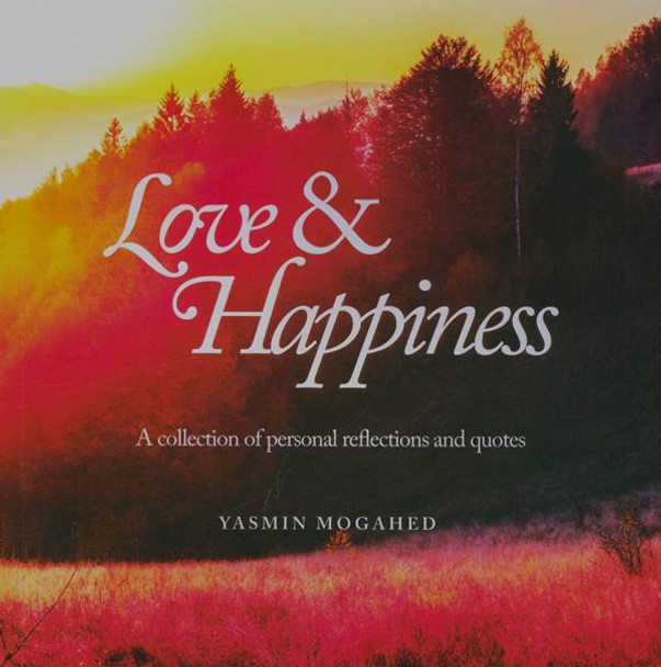 Love & Happiness : A Collection of Personal Reflections and Quotes