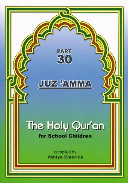 The Holy Qur'an for School Children: Juz 'Amma - Part 30